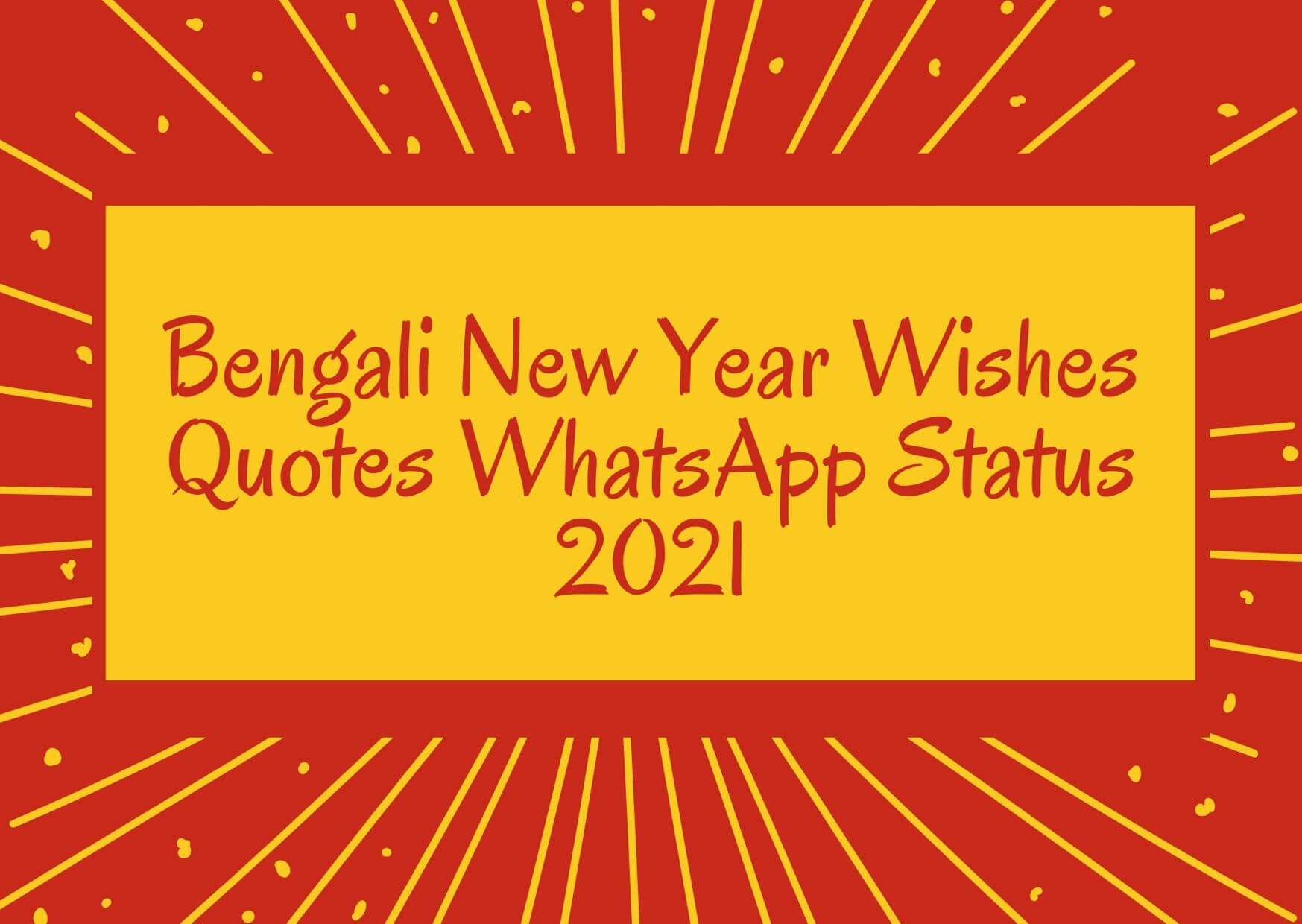 Bengali New Year Wishes, Quotes, Whatsapp Status 2021
