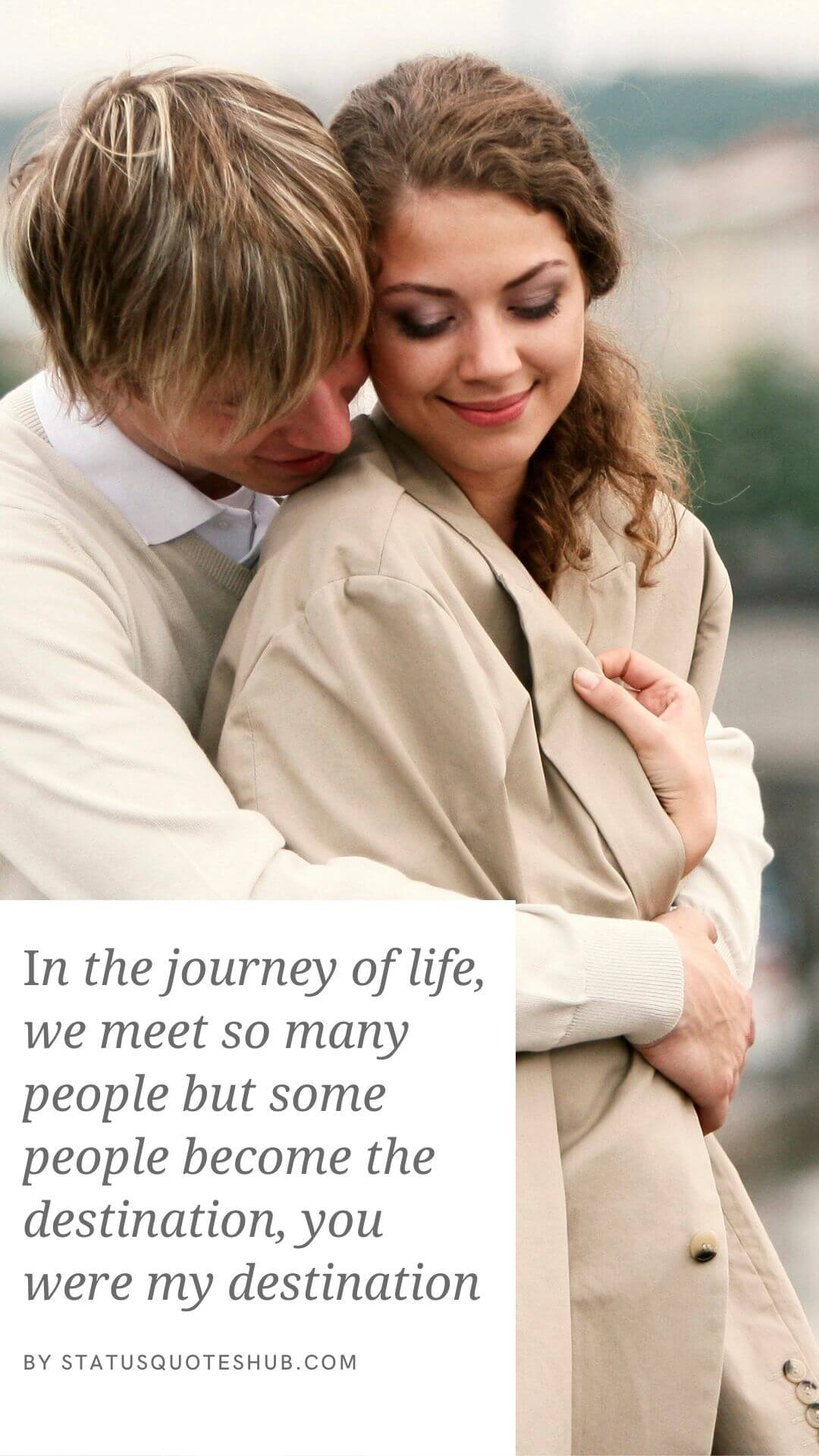 In the journey of life, we meet so many people but some people become the destination. you were my destination.