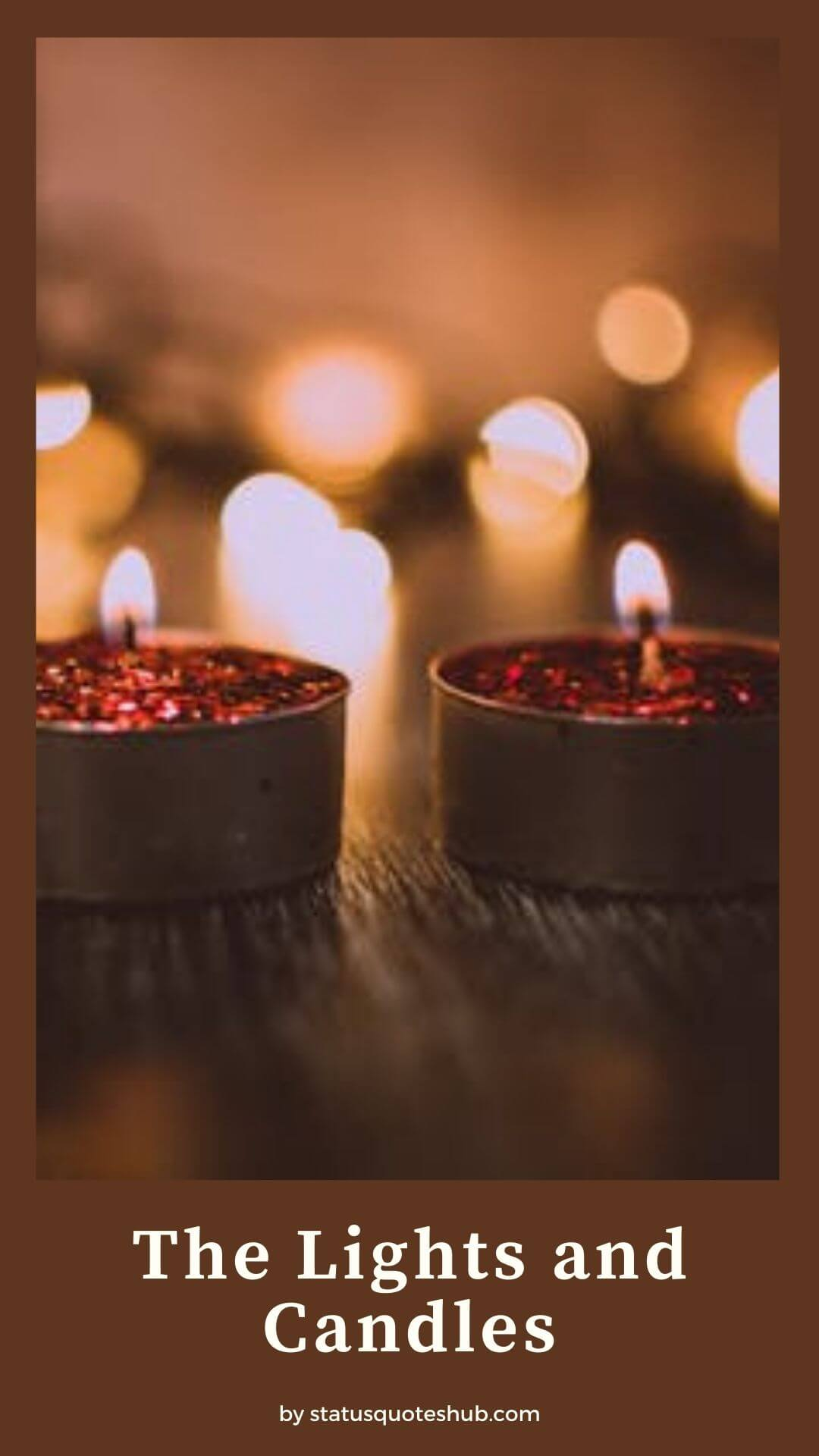 The lights and candles