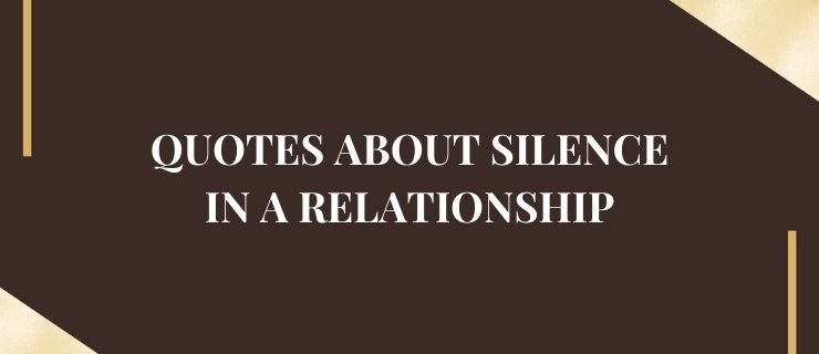 Quotes About Silence in a Relationship