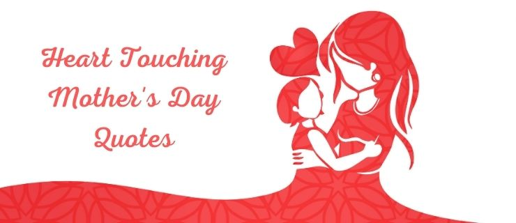 Heart Touching Mother's Day Quotes