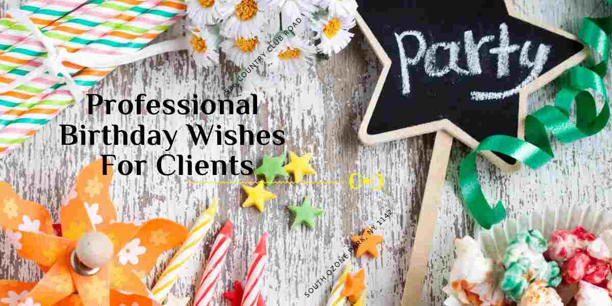 Professional Birthday Wishes for Clients